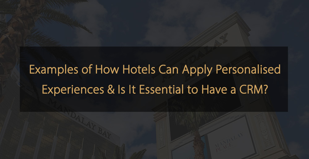 Examples of How Hotels Can Apply Personalised Experiences