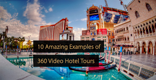 360 video - 360 video hotel tour - hotel marketing guide