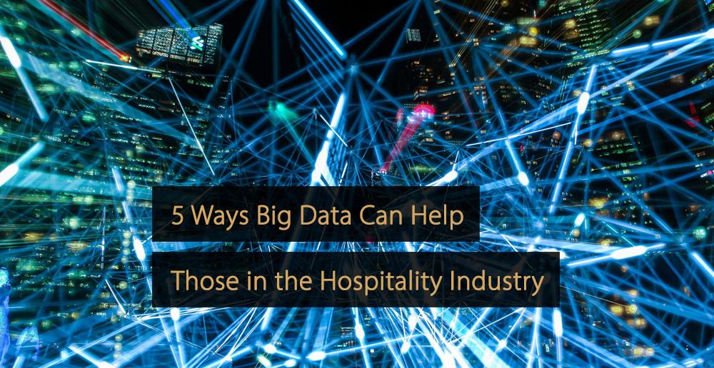 Big data hospitality industry - big data hotel industry