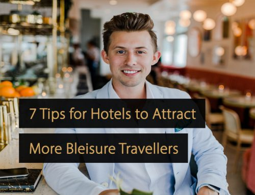 7 Tips for Hotels to Attract More Bleisure Travellers