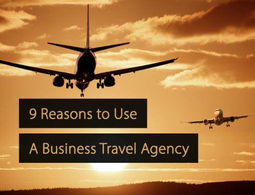 9 Reasons Why Companies Should Use a Business Travel Agency