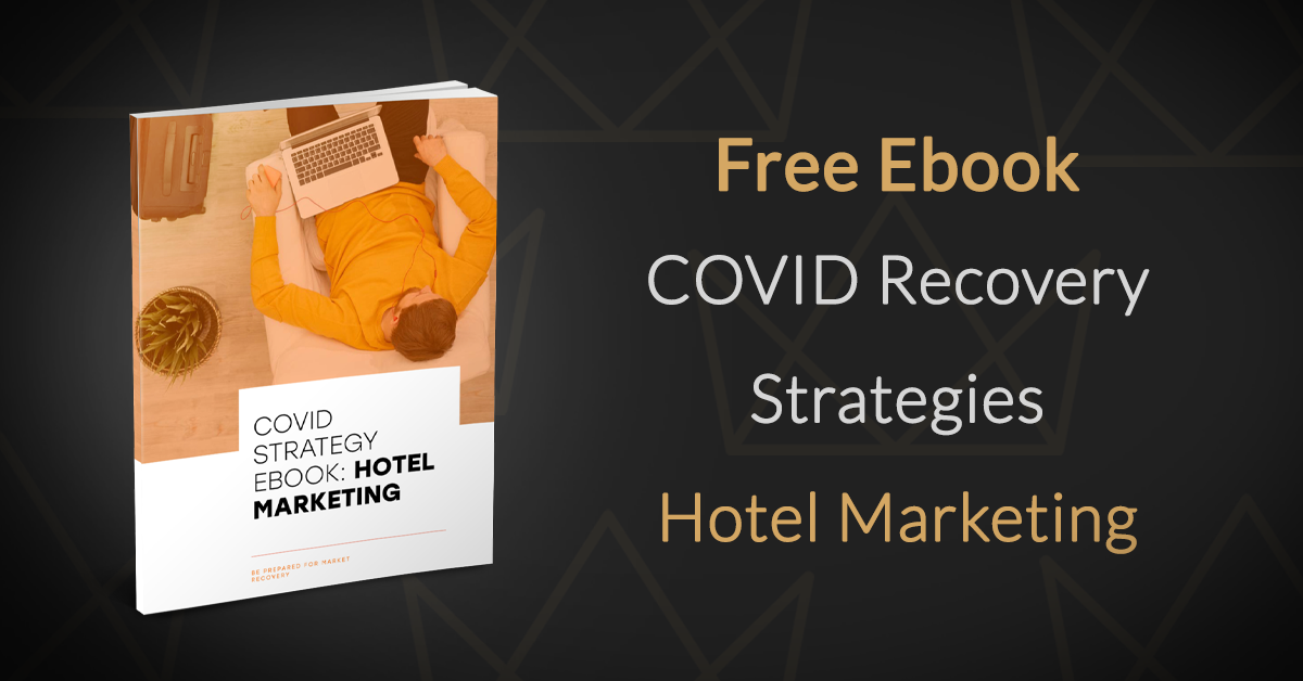 COVID Strategy Hotel Marketing