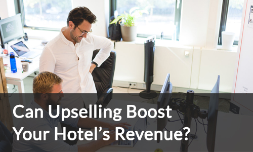 Can upselling boost your hotels revenue