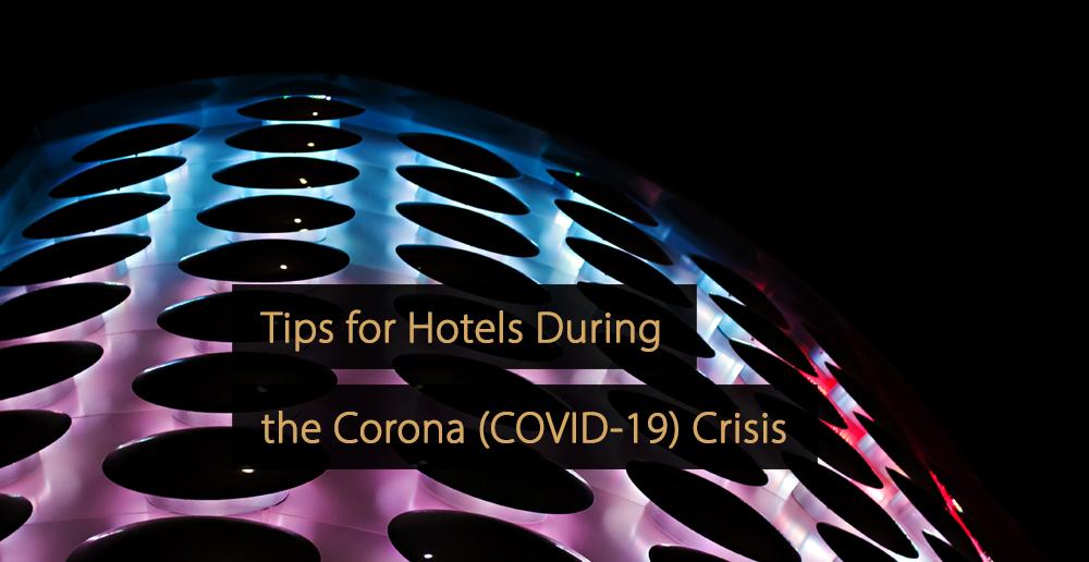 Corona Hotels - covid-19 - hotel industry