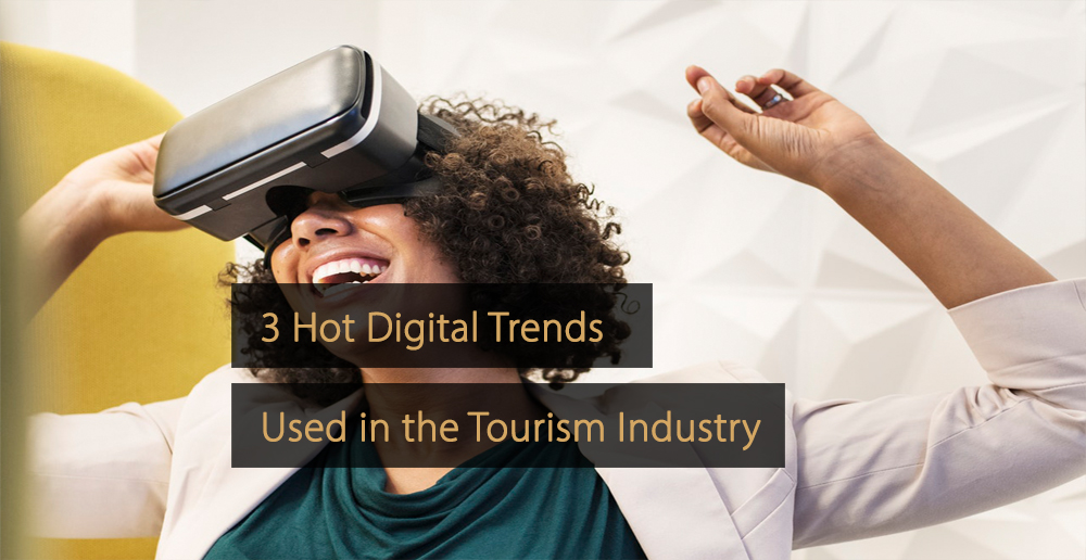 Digital trends tourism industry - electronic trends