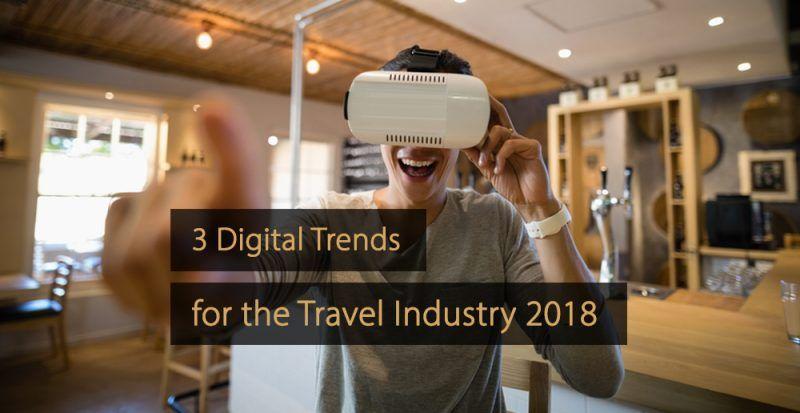 Digital trends travel industry 2018 - digital trends hospitality industry - hotel industry