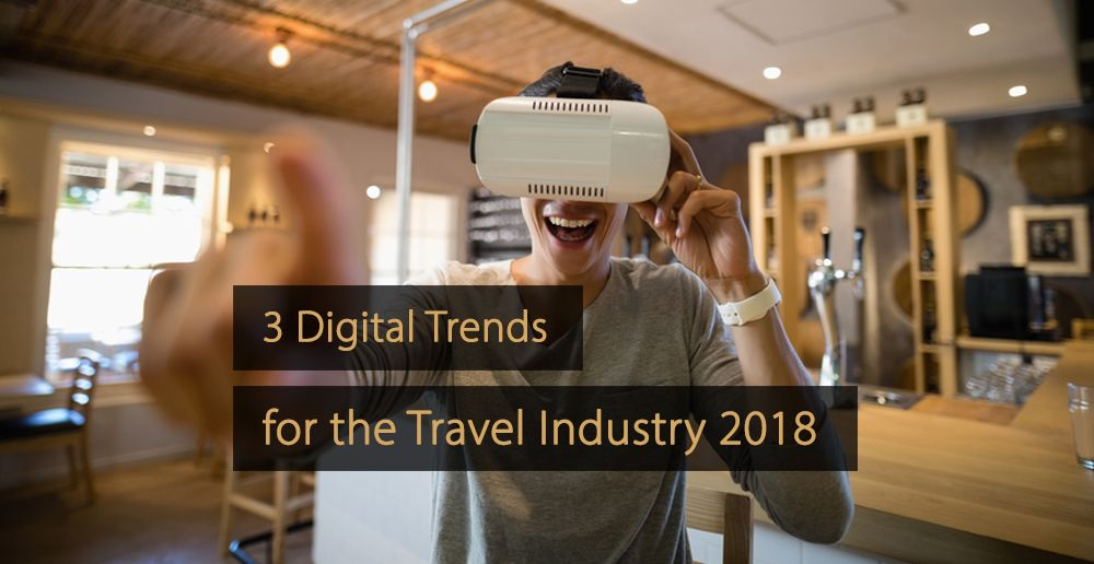 view larger image digital trends travel industry 2018 digital trends hospitality