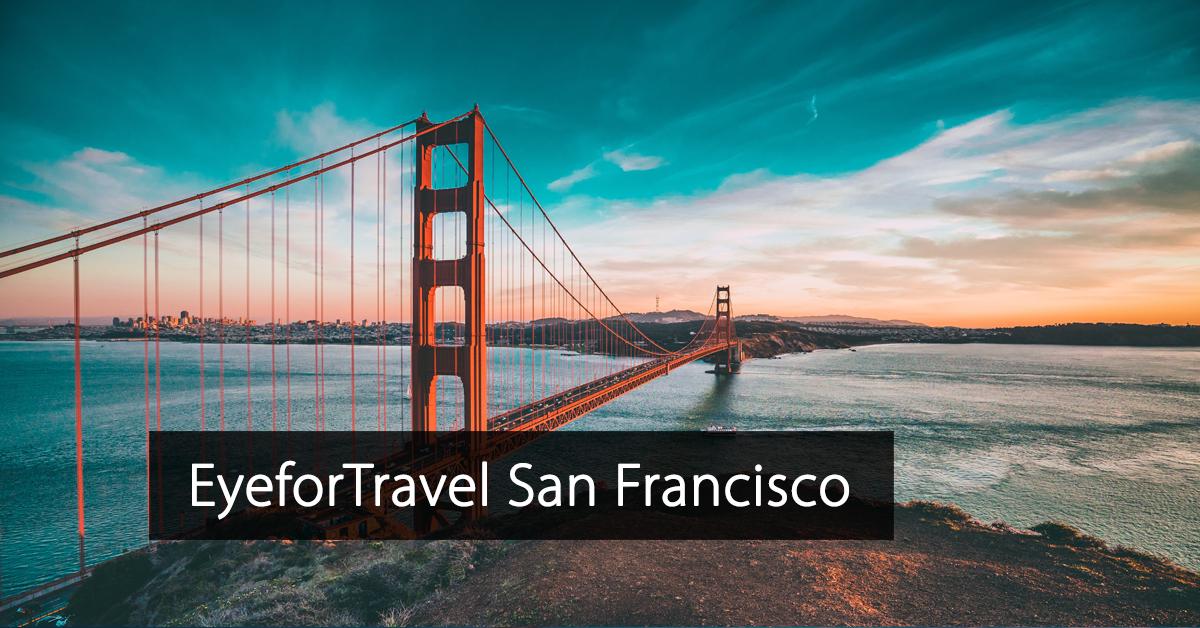EyeforTravel San Francisco - Eye for travel San Francisco - North America