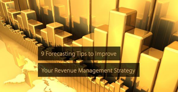 9 Forecasting Tips to Improve Your Revenue Management Strategy