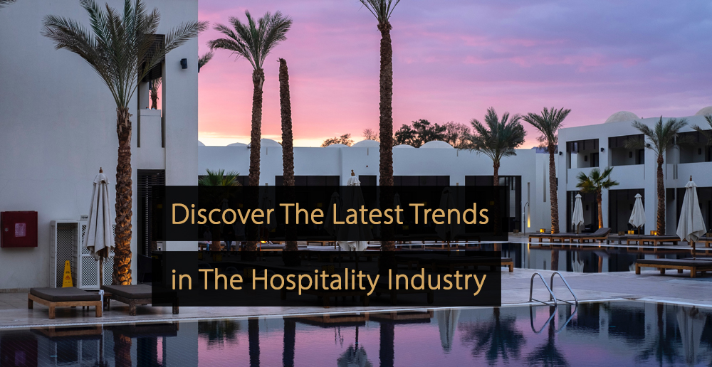 Hospitality marketing - hospitality marketing trends