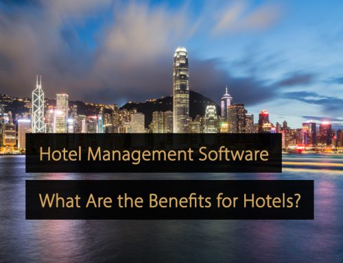 Hotel Management Software: What Are the Benefits for Hotels?