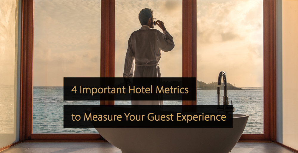 Hotel Metrics to Measure Your Guest Experience