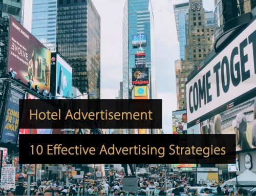 Hotel Advertisement; 10 Effective Hotel Advertising Strategies