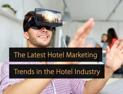 Hotel Marketing; The Latest Trends in the Hotel Industry