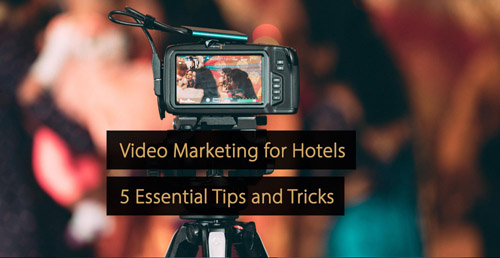 Hotel marketing guide - Video marketing - Video marketing hotels - hospitality