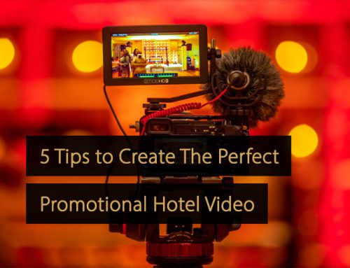 5 Tips to Create The Perfect Promotional Hotel Video