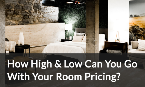 How High and Low Can You Go With Your Hotel Room Pricing