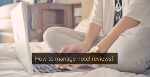 How to manage online reviews - Guide revenue management and Guide hotel marketing