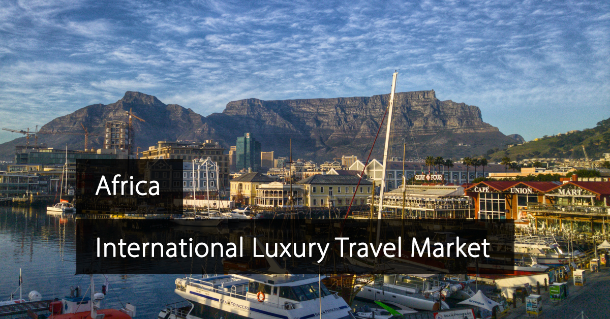 ILTM Africa - International Luxury Travel Market Africa - South Africa