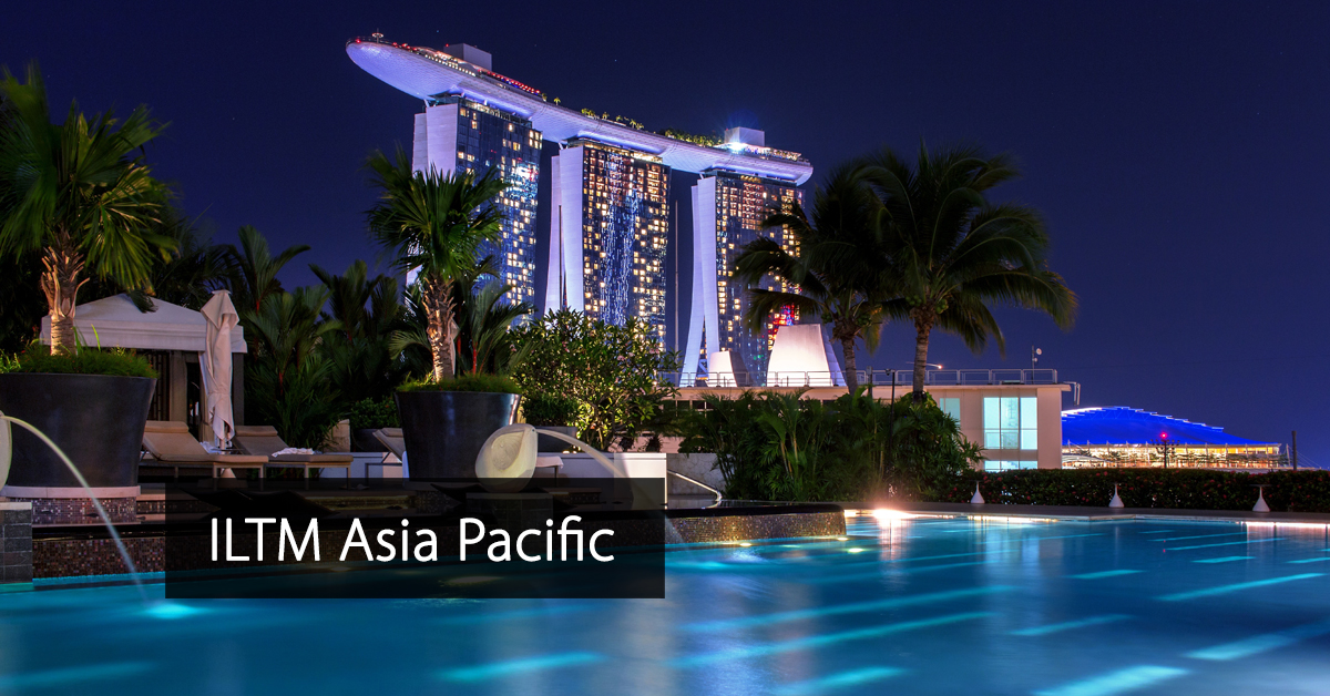ILTM Asia Pacific - International Luxury Travel Market Asia Pacific