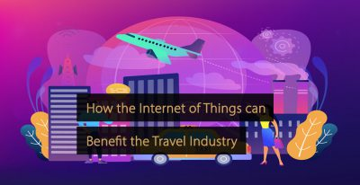 Internet of things travel industry - iot tourism industry