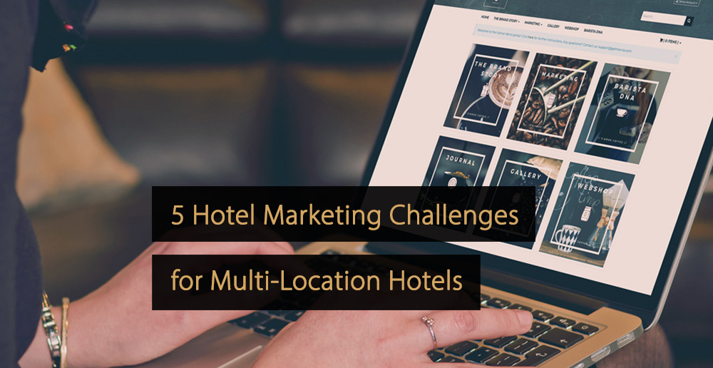 Marketing Strategies for Multi-Location Hotels - Multi-Property Hotels