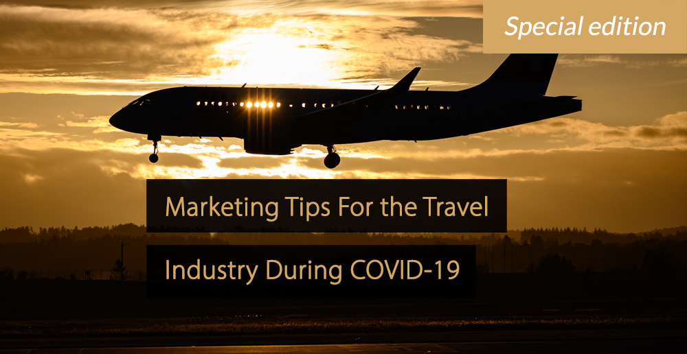 Marketing Tips For the Travel Industry During the Corona Crisis COVID