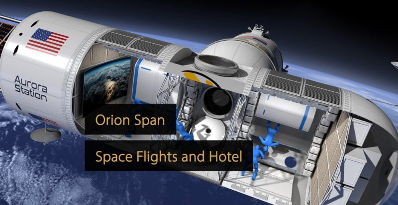 Orion Span Space Hotel - Aurora Space Station - Orion Space Flights