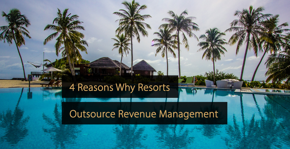 Outsource revenue management - resorts - hotels