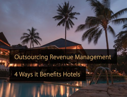 Outsourcing Revenue Management: 4 Ways it Benefits Hotels