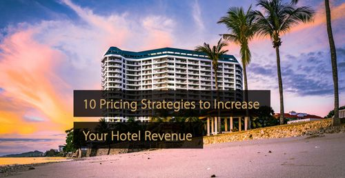 Pricing strategies hotels - Guide hotel revenue management and hotel marketing