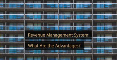 Revenue Management System - RMS - What Are the Advantages