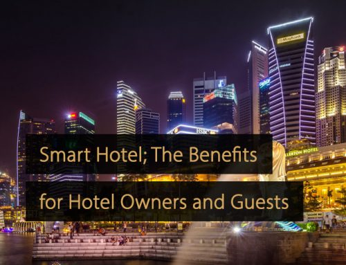 Smart Hotel; What Are the Benefits for Hotel Owners and Guests?