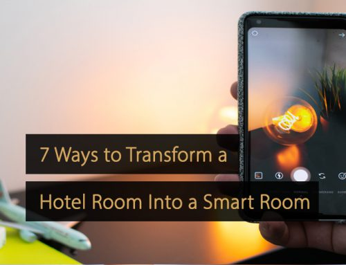7 Ways to Transform a Hotel Room Into a Smart Room