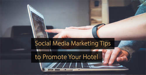 Social Media Marketing Tips for Hotels - Guide hotel revenue management and hotel marketing