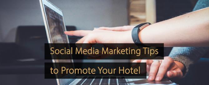 Social Media Marketing Tips for Hotels - Social Media Tips Hotel