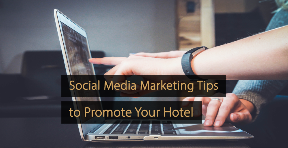 Social Media Marketing Tips for Hotels - Social Media Tips Hotel