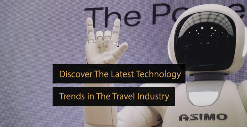 Technology trends travel industry - tech trends tourism industry