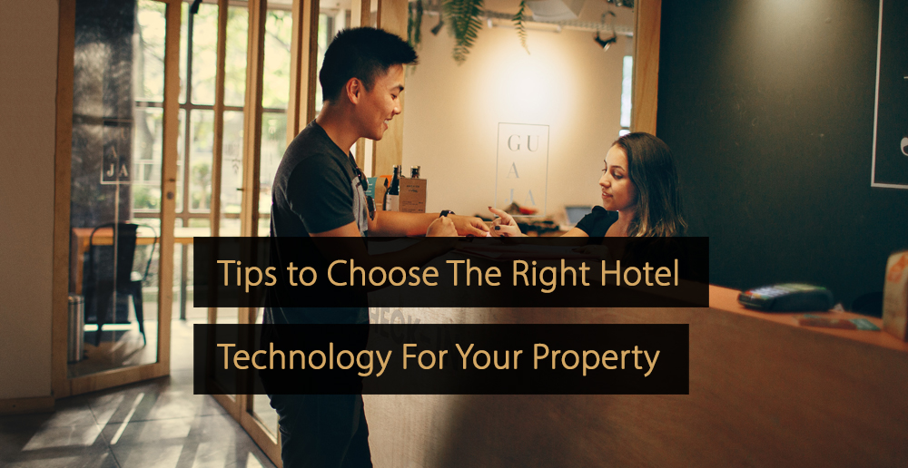 Tips to Choose The Right Hotel Technology For Your Property