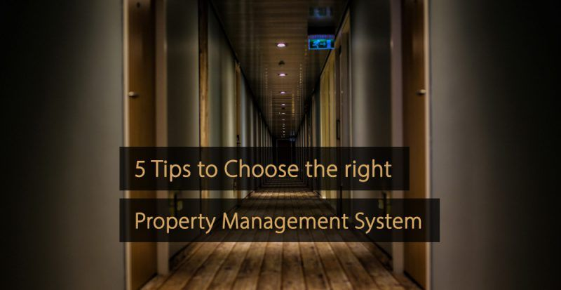 Tips to Choose the right Property Management System - PMS