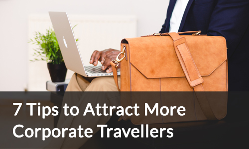 Tips to attract more corporate travellers