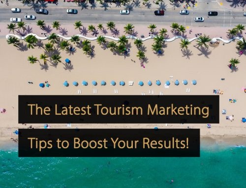 Tourism Marketing: Brand New Marketing Tips to Boost Your Results