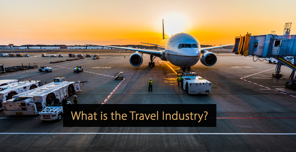 Travel industry - What is the travel industry