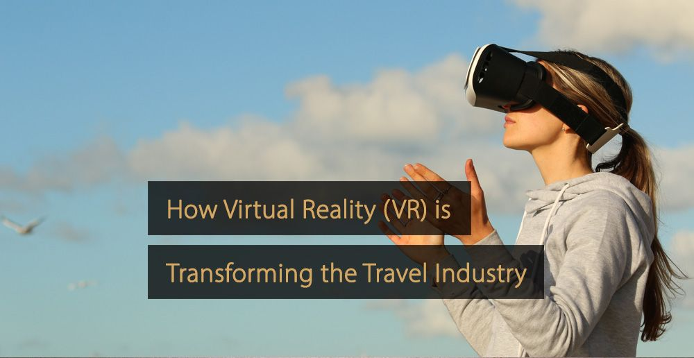 Virtual Reality Travel Industry - VR Travel Industry