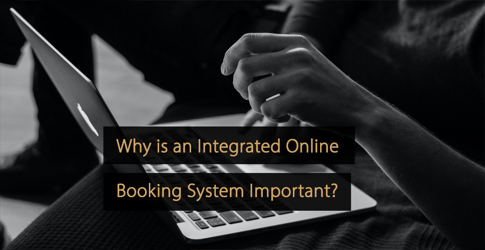 Why is an Integrated Online Booking System Important