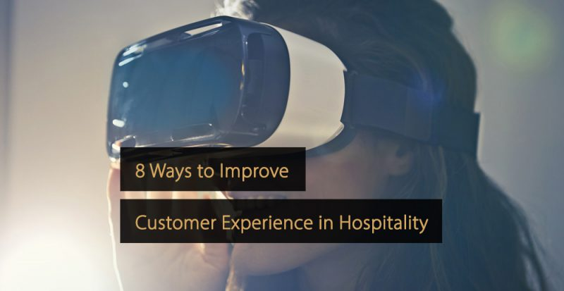 customer experience - ways to improve customer experience in the hospitality - hotels