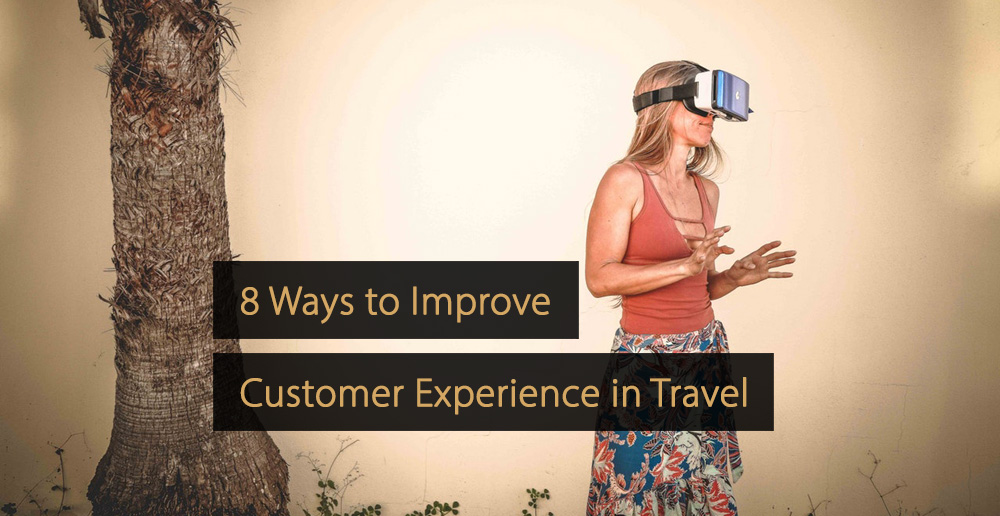 customer experience - ways to improve customer experience in the travel industry - tourism