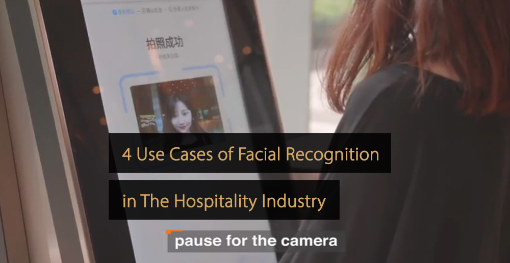 facial recognition hospitality industry - facial recognition hotel industry