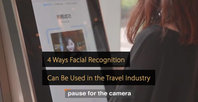 facial recognition travel industry - facial recognition tourism