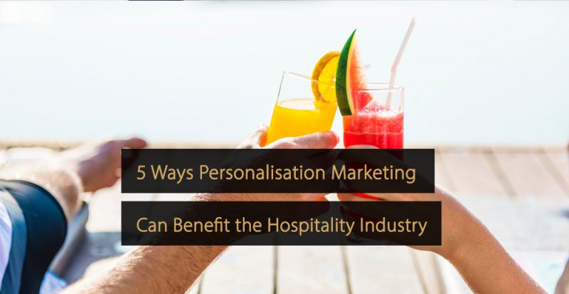 personalisation marketing hospitality industry - personalised marketing hotel industry